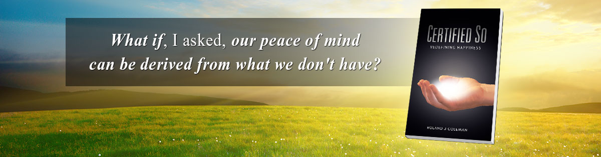What if, I asked, our peace of mind